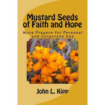 Createspace Publishing Mustard Seeds of Faith and Hope: More Prayers for Personal and Corporate Use