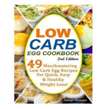 Createspace Publishing Low Carb Egg Cookbook!: 49 Mouthwatering Low Carb Egg Recipes for Quick, Easy and Healthy Weight Loss!