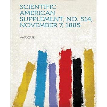 Hardpress Publishing Scientific American Supplement, No. 514, November 7, 1885