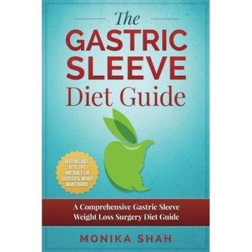 Createspace Publishing Gastric Sleeve Diet: A Comprehensive Gastric Sleeve Weight Loss Surgery Diet Guide (Gastric Sleeve Surgery, Gastric Sleeve Diet, Bariatric Surgery, Weight Loss Surgery, Maximizing Success Rate)