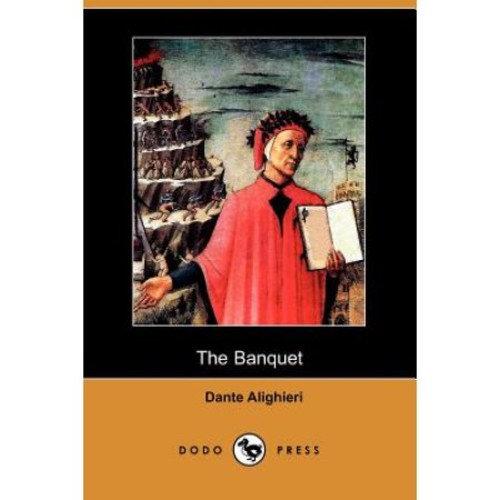 The Banquet (Il Convito) (Dodo Press)