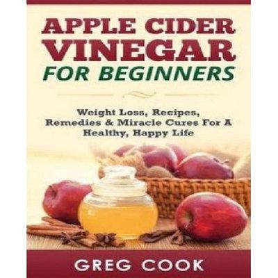 Apple Cider Vinegar for Beginners