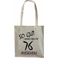 Mister Merchandise Tote Bag So gut kann man mit 76 aussehen! Jahren Jahre Shopper Shopping, Color Natur [Nature]