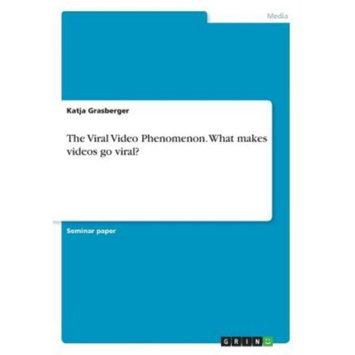 Grin Verlag Gmbh The Viral Video Phenomenon. What makes videos go viral?