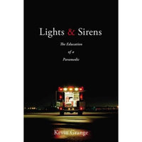Lights & Sirens: The Education of a Paramedic