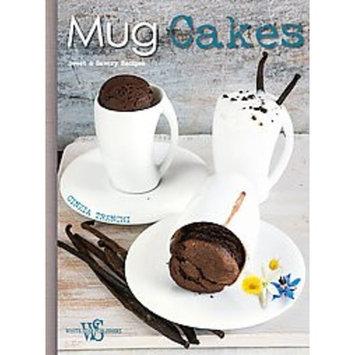 Mug Cakes : Sweet & Savory Recipes