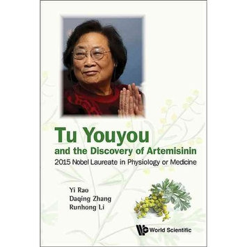 Tu Youyou and the Discovery of Artemisinin : 2015 Nobel Laureate in Physiology or Medicine