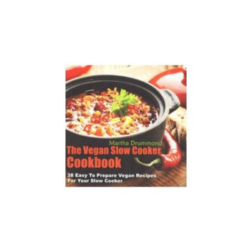Createspace Publishing The Vegan Slow Cooker Cookbook: 38 Easy to Prepare Vegan Recipes for Your Slow Cooker