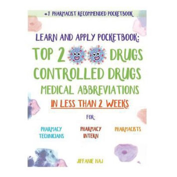 Createspace Publishing Learn and Apply Pocketbook: Top 200 Drugs, Controlled Drugs, Medical Abbreviations In Less Than 2 Weeks