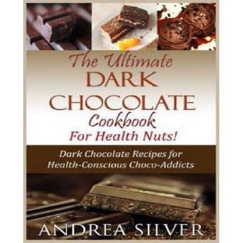 Createspace Publishing The Ultimate Dark Chocolate Cookbook for Health Nuts!: Dark Chocolate Recipes for Health-Conscious Choco-Addicts