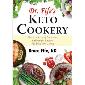 Piccadilly Books Dr. Fife's Keto Cookery: Nutritious and Delicious Ketogenic Recipes for Healthy Living