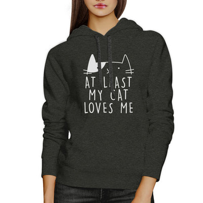 At Least My Cat Loves Me Unisex Gray Hoodie Cute Cat Graphic