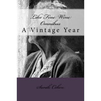 Createspace Publishing Like Fine Wine Omnibus: A Vintage Year