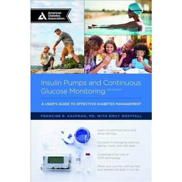 Insulin Pumps and Continuous Glucose Monitoring : A User's Guide to Effective Diabetes Management