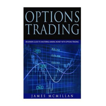Createspace Publishing Options Trading: Beginners Guide to Mastering Making Money with Options Trading