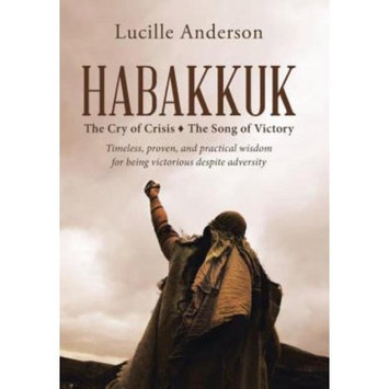 Westbow Press Habakkuk: The Cry of Crisis The Song of Victory
