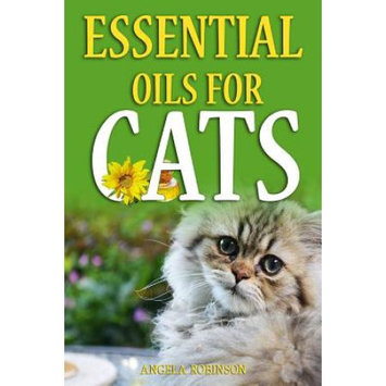 Createspace Publishing Essential Oils For Cats: The Complete Guide For Protecting Your Pet From Diseases & Illnesses