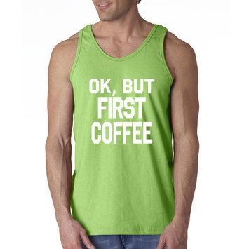 Way 323 - Men's Tank-Top Ok But First Coffee Caffeine Funny Humor