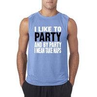 Way 508 - Men's Sleeveless I Like To Party And By Party I Mean Take Naps