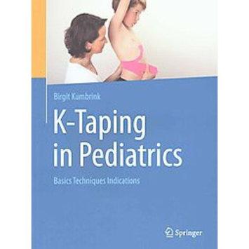 K-Taping in Pediatrics : Basics - Techniques - Indications (Paperback) (Birgit Kumbrink)