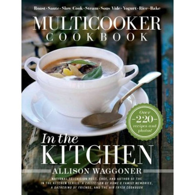 Multicooker Cookbook : In the Kitchen