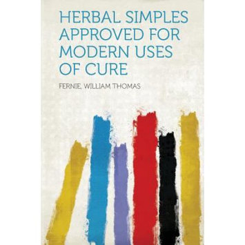 Hardpress Publishing Herbal Simples Approved for Modern Uses of Cure