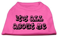 Mirage Pet Products 5140 SMBPK Its All About Me Screen Print Shirts Bright Pink Sm 10