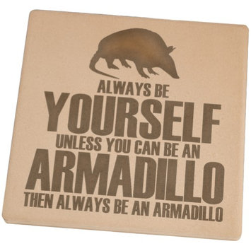 Animal World Always Be Yourself Armadillo Set of 4 Square Sandstone Coasters