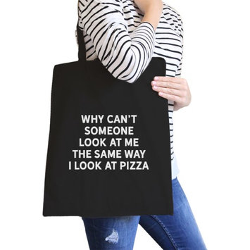 365 Printing Inc Same Way I Look At Pizza Black Canvas Bag Gifts For Pizza Lovers