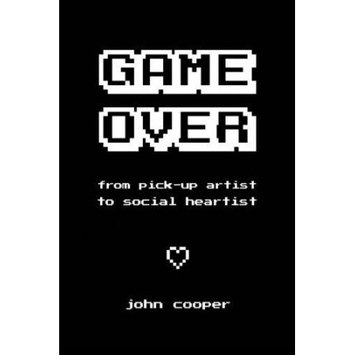 Createspace Publishing Game Over: From Pick-Up Artist to Social Heartist