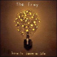 The Fray ~ How to Save a Life (used)