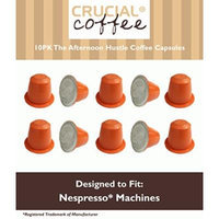 10 Count High Performance Replacement Coffee Capsules for Use in Most Nespresso Machines, The Afternoon Hustle is Designed & Engineered by Crucial Coffee