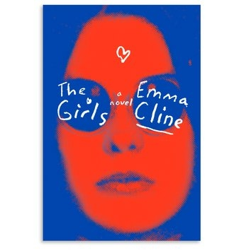 The Girls: A Novel by Emma Cline