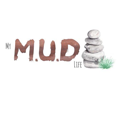 My M.U.D. Life ..